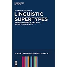 [Linguistic Supertypes: A Cognitive-semiotic Theory of Human Communication] (By: Per Durst-Andersen) [published: April, 2012]