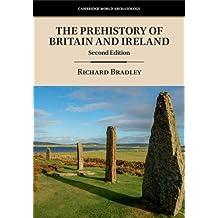 The Prehistory of Britain and Ireland (Cambridge World Archaeology)
