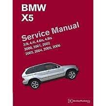 BMW X5 (E53) Service Manual: 2000, 2001, 2002, 2003, 2004, 2005, 2006: 3.0i, 4.4i, 4.6is, 4.8is