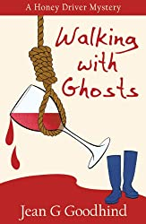 Walking with Ghosts - a Honey Driver Mystery #3 (A Honey Driver Murder Mystery)