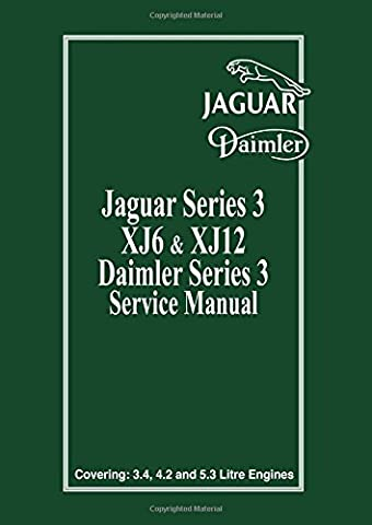 Jaguar Series 3 XJ6 and XJ12 Daimler Series 3 Service Manual: Bk. 1 (Official workshop manual)