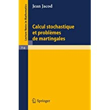 Calcul Stochastique et Problèmes de Martingales (Lecture Notes in Mathematics)