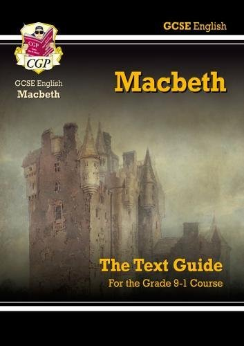 Grade 9-1 GCSE English Shakespeare Text Guide - Macbeth:
