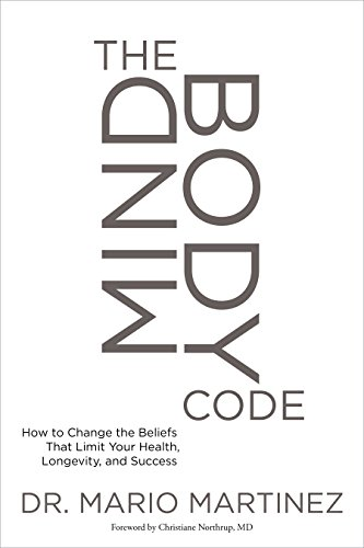Mindbody Code: How to Change the Beliefs That Limit Your Health, Longevity, and Success