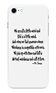Dreambolic Mutual-weirdness-is-a-thing-we-call-love Back Cover for Apple iPhone 7