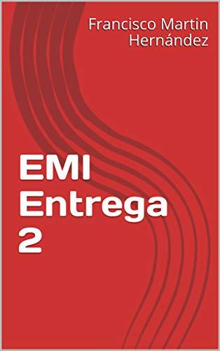 EMI Entrega 2 por Francisco Martin Hernández