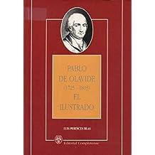 PABLO DE OLAVIDE (1725 - 1803). EL ILUSTRADO