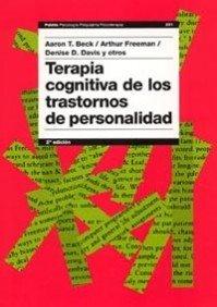 Terapia cognitiva de los trastornos de personalidad (Psicología Psiquiatría Psicoterapia) por Aaron T. Beck