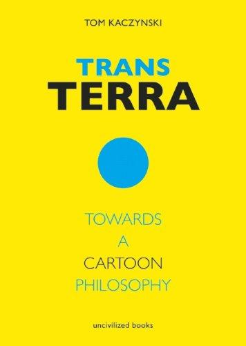 Trans Terra: Towards a Cartoon Philosophy