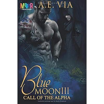 Blue Moon III : Call of the Alpha