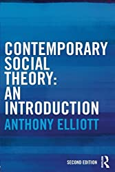 Contemporary Social Theory: An introduction by Anthony Elliott (2014-03-27)
