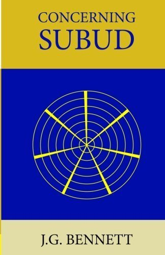 Concerning Subud: Revised Edition (The Collected Works of J.G. Bennett) (Volume 5) by J. G. Bennett (2016-06-09)