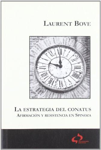 La estrategia del conatus : afirmación y resistencia en Spinoza