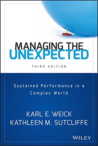 Managing the Unexpected: Sustained Performance in a Complex World, Third Edition