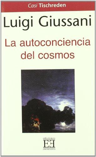 La Autoconciencia del cosmos/ The Self-awareness of Cosmo por Luigi Giussani