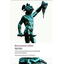 My Life (Oxford World's Classics) by Benvenuto Cellini (2009-02-26)