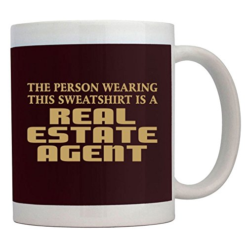 Teeburon The person wearing THIS SWEATSHIRT IS A Real Estate Agent - Tassen Agent Sweatshirt
