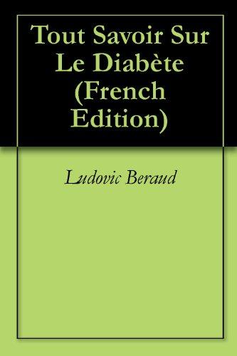 Tout  Savoir Sur Le Diabète par Ludovic Beraud