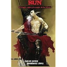 Run: El dragón negro y la sangre de los héroes: Volume 2 (Run: La leyenda de los nueve mundos)