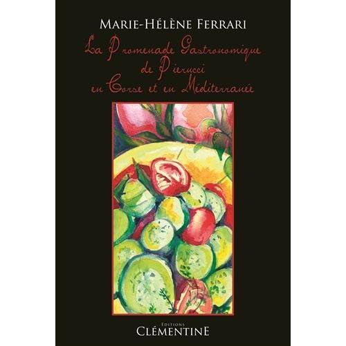 La promenade gastronomique de Pierucci en Corse et en Méditerranée