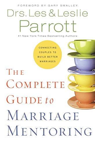 The Complete Guide to Marriage Mentoring: Connecting Couples to Build Better Marriages by Les Parrott III (7-Oct-2005) Hardcover