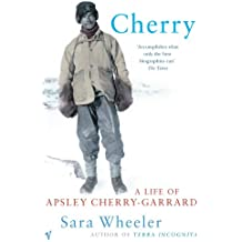 Cherry: A Life of Apsley Cherry-Gerrard: A Life of Apsley Cherry-Garrard
