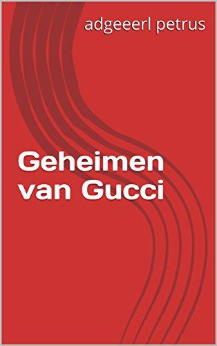 Geheimen van Gucci (Dutch Edition) por adgeeerl petrus