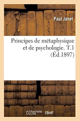 Principes de métaphysique et de psychologie. T.1 (Éd.1897)