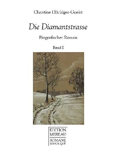 Die Diamantstrasse 1 Biografischer Roman