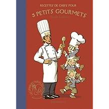 Recettes de chefs pour 3 petits gourmets