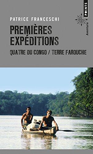 Premières expéditions - Quatre du Congo / Terre farouche par Patrice Franceschi