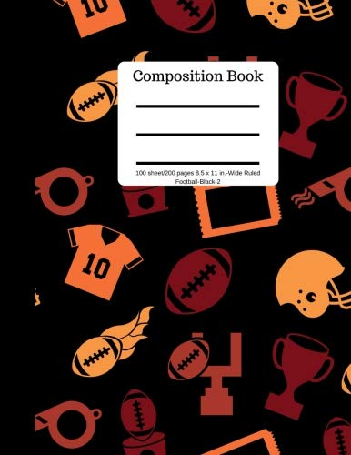 Composition Book 100 sheet/200 pages 8.5 x 11 in.-Wide Ruled-Football-Black-2: Writing Notebook | Wide Ruled Lined Book | Soft Cover | Writing ... Sports (Composition Notebook Journal) por Goddess Book Press