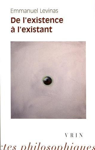 De l'existence à l'existant par Emmanuel Levinas