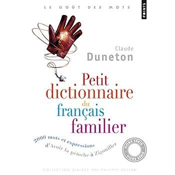 Petit Dictionnaire du français familier - 2000 mots et expressions d'Avoir la pétoche à Zigouiller