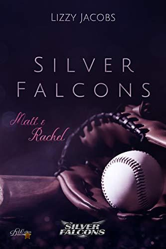 Silver Falcons: Matt & Rachel (Silver-Falcons-Reihe 1)