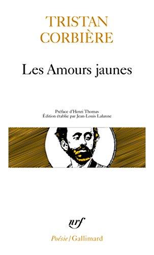 Les Amours jaunes / Pomes retrouvs /OEuvres en prose