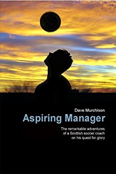Aspiring Manager (English Edition) par [Murchison, Dave]