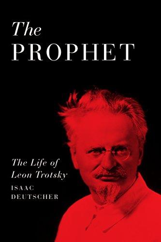 The Prophet: A Life of Leon Trotsky (English Edition) por Isaac Deutscher