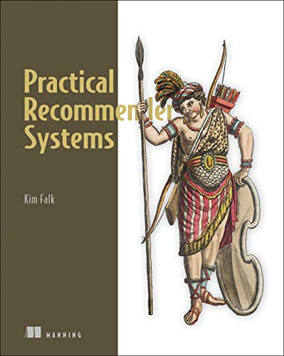 Practical Recommender Systems por Kim Falk