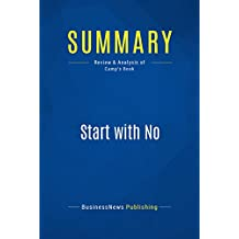 Summary: Start with No: Review and Analysis of Camp's Book (English Edition)