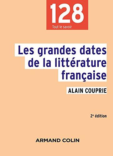 Les grandes dates de la littérature française -2e éd.