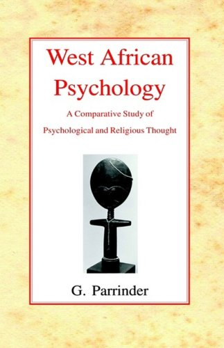 WEST AFRICAN PSYCHOLOGY: A Comparative Study of Psychological and Religious Thought por Edward Geoffrey Simons Parrinder