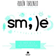 Smile: El arte de la actitud positiva (COLECCION ALIENTA)