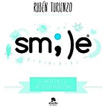 Smile: El arte de la actitud positiva