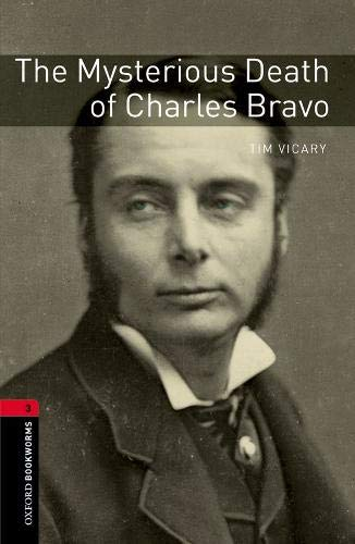 Oxford Bookworms Library: Oxford Bookworms 3. The Mysterious Death of Charles Bravo MP3 por Tim Vicary