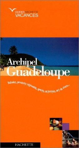 Guide Hachette Vacances : Guadeloupe