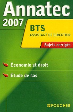 Economie et droit, Etude de cas BTS assistant de direction : Sujets corrigés 2007