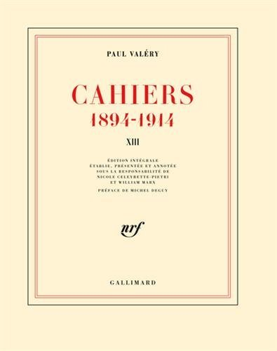 Cahiers (Tome 13-Mars 1914 - janvier 1915): (1894-1914)