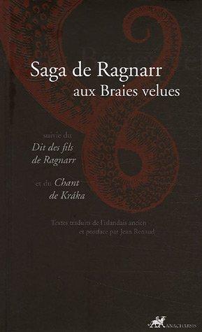 Saga de Ragnarr aux Braies velues : Suivie du Dit des fils de Ragnarr et du Chant de Kraka