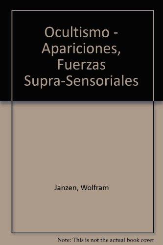 Descargar Libro Ocultismo - Apariciones, Fuerzas Supra-Sensoriales de Wolfram Janzen